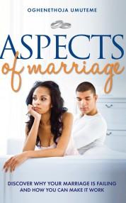 Aspects of Marriage - Oghenethoja Umuteme