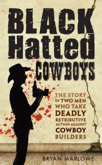 Black Hatted Cowboys - Bryan Marlowe