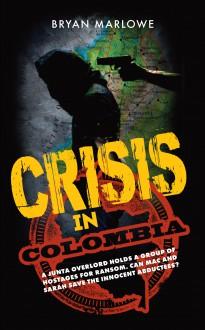 Crisis In Columbia - Bryan Marlowe
