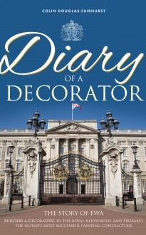 Diary Of A Decorator - Colin Fairhurst-Douglas