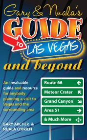Gary & Nuala's Guide To Las Vegas and Beyond - Gary Archer
