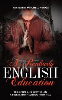 A Pecurliarly English Education - Raymond Mitchell-Heggs