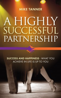 A Highly Successful Partnership - Mike Tanner