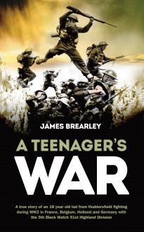 A Teenagers War - James Brearly