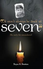 It Won't Always be Dark at Seven
