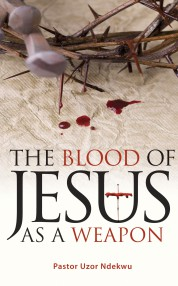 The Blood of Jesus as a Weapon