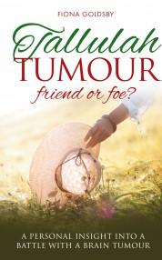 Tallulah Tumour: friend or foe?