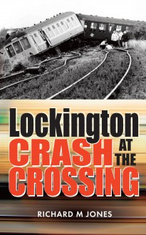 Lockington - Crash at the Crossing