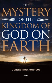 The Mystery of the Kingdom of God on Earth